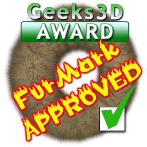 Geeks3D AWARD - FurMarkk APPROVED