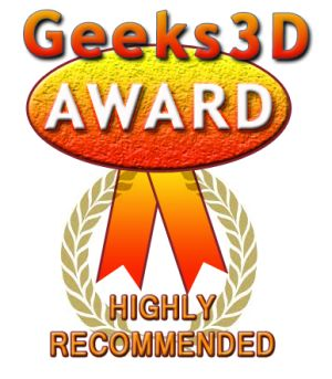 Geeks3D AWARD - HIGHLY RECOMMENDED