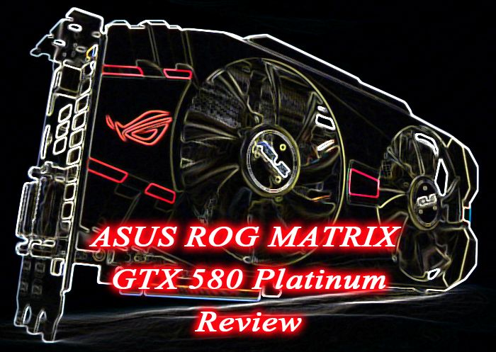 ASUS ROG MATRIX GTX 580 Platinum review