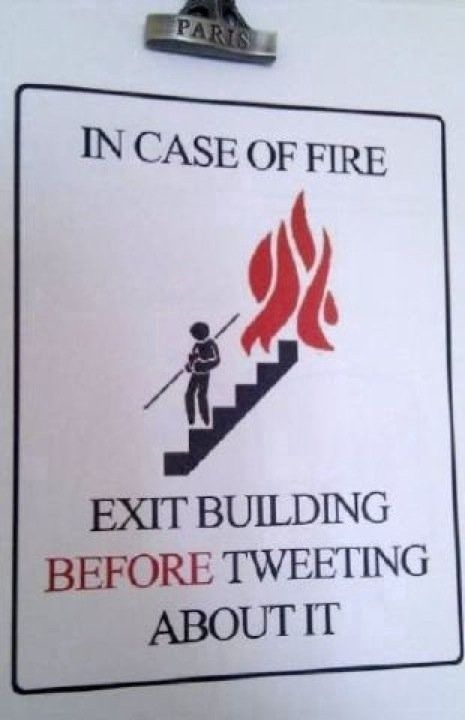 In case of fire, exit building before tweeting about it!