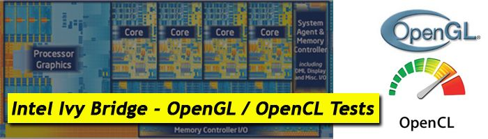 Intel Ivy Bridge, OpenGL and OpenCL tests