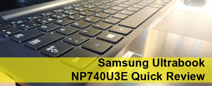 Samsung Ultrabook NP740U3E Quick Review