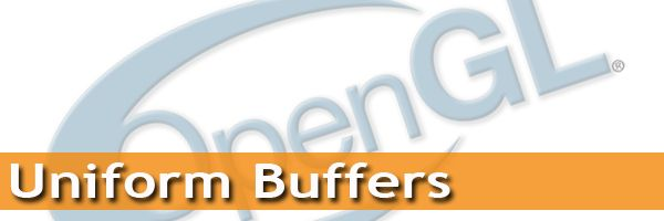 GPU Buffers: Introduction to OpenGL 3.1 Uniform Buffers Objects